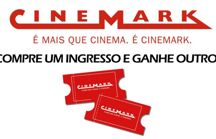 333a0f1c9873d COMPRE 01 INGRESSO DE CINEMA E GANHE OUTRO NA CINEMARK – Testes e Dicas